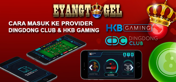 Cara Masuk Ke Provider Dingdong Club & HKB Gaming