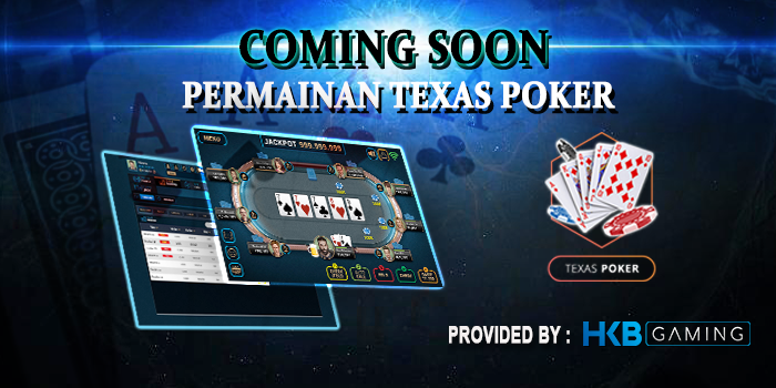 Segera Hadir Texas Poker Online HKB Gaming Di Eyangtogel