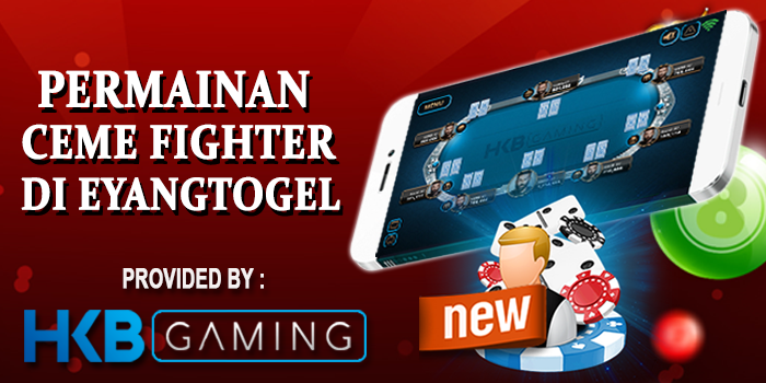 Permainan Ceme Fighter HKB Gaming Di Eyangtogel