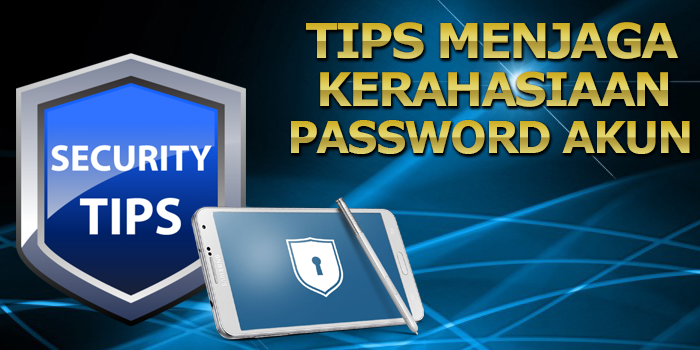 Tips Menjaga Kerahasiaan Password Akun