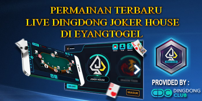 Permainan Terbaru Live Dingdong Joker House di Eyangtogel
