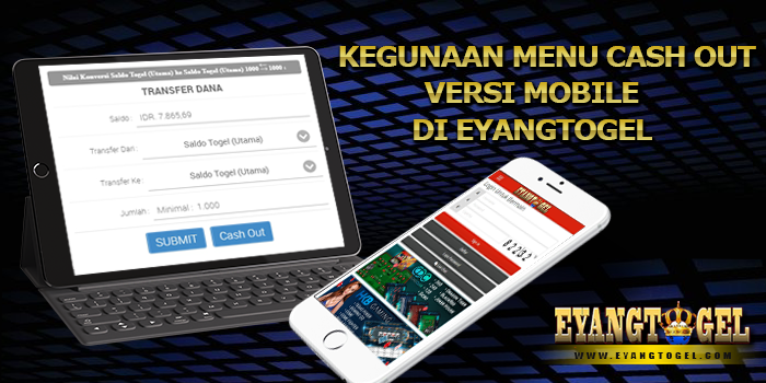 Kegunaan Menu Cash Out Versi Mobile Di Eyangtogel