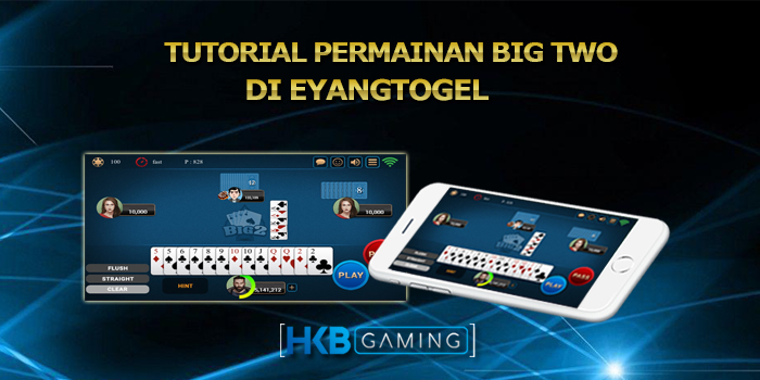 Tutorial Bermain Big Two di Situs Eyangtogel