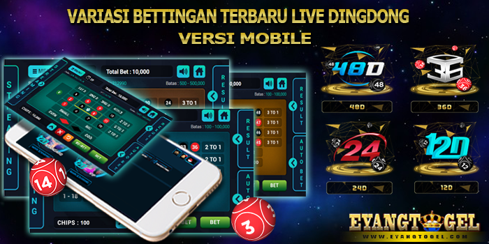 Variasi Bettingan Terbaru Live Dingdong Versi Mobile