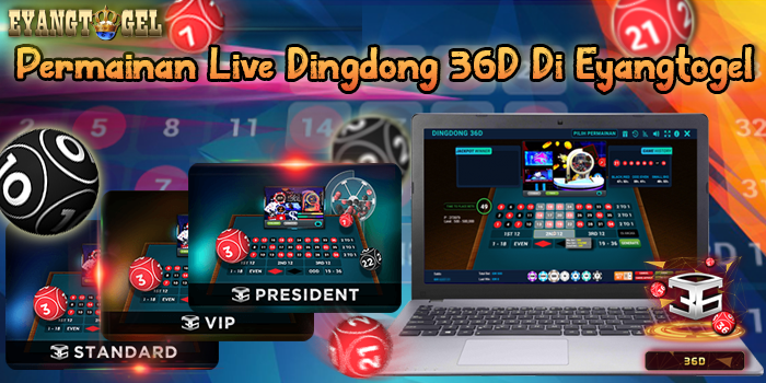 Permainan Live Dingdong 36D Di Eyangtogel