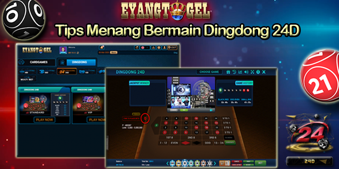 Tips Menang Bermain Dingdong 24D di Eyangtogel