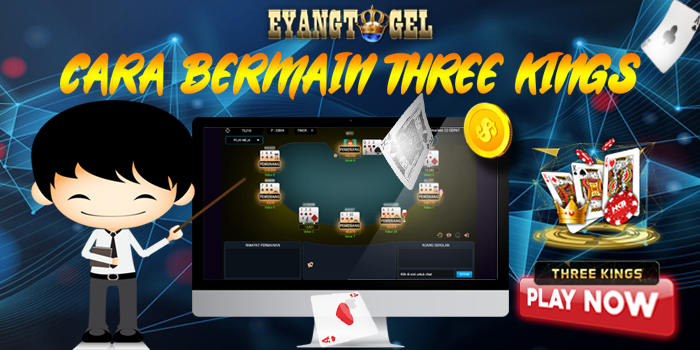 Cara Bermain Three Kings di Eyangtogel