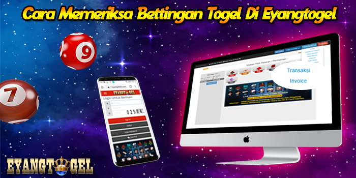 Cara Memeriksa Bettingan Togel Di Eyangtogel